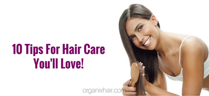 10 Tips For Hair Care
