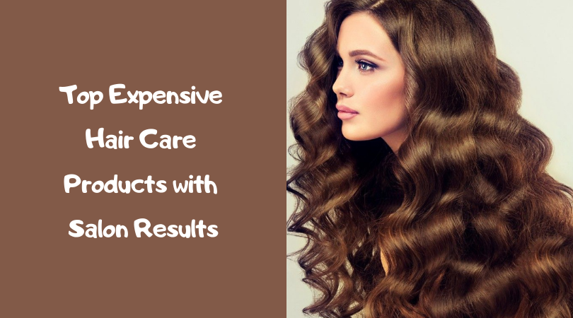 Top Expensive Hair Care Products with Salon Results
