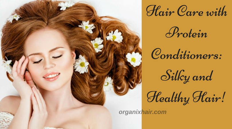 Hair Care with Protein Conditioners_Silky and Healthy Hair!